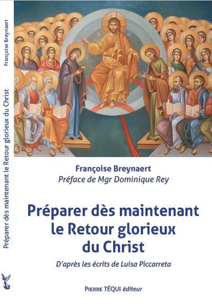 Préparer le retour du Christ et le royaume du Divin vouloir avec Luisa Piccarreta (Tequi 2018)